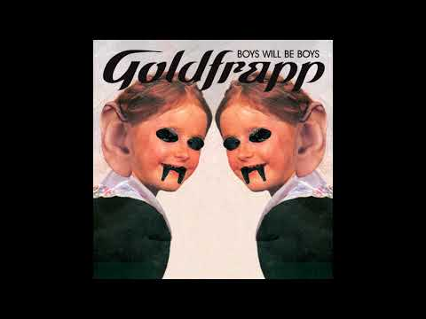 Goldfrapp - Boys Will Be Boys (320kbps) [HD]