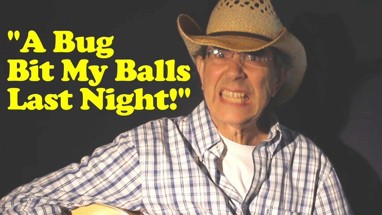 A Bug Bit My Balls Last Night, Dirty Funny Country Song, Mr  Booty