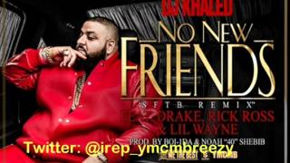 Dj Khaled No new friends ft Drake, Lil Wayne, & Rick Ross
