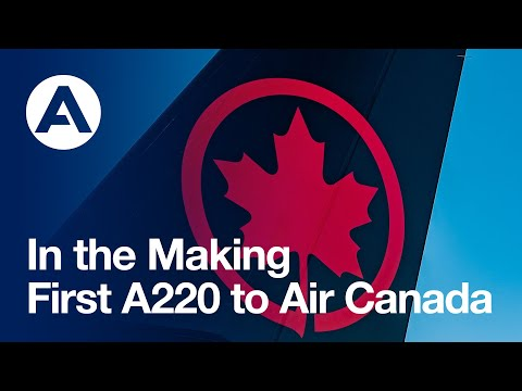 In the Making: First #A220 to Air Canada / Derrière la production du premier A220 dAir Canada