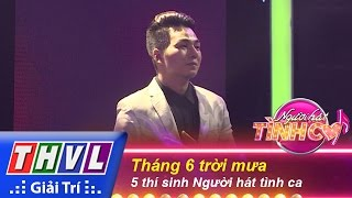 thvl  nguoi hat tinh ca - tap 1  vong thu thach 7 thang 6 troi mua - 5 thi sinh nguoi hat tinh ca