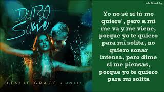Duro Y Suave - Noriel & Leslie Grace   S