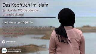 Islam Verstehen: Das Kopftuch im Islam - Symbol der Würde oder der Unterdrückung?