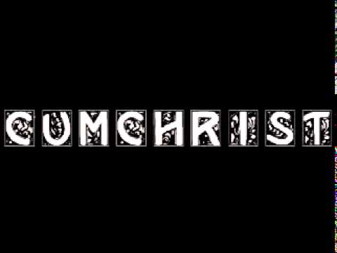 Cumchrist - Jesus was a Facepainter