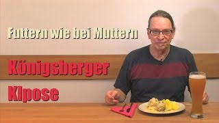 Königsberger Klopse – eine herrliches Rezept - Futtern wie bei Muttern