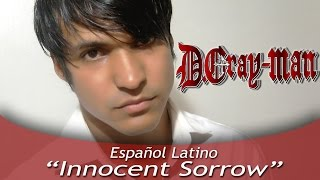 "D.gray-man ""innocent sorrow"" (español latino)"