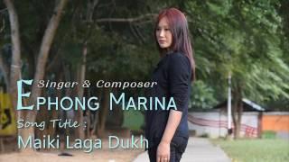 Nagamese Video Song MAIKI LAGA DUKH by Marina Ephong