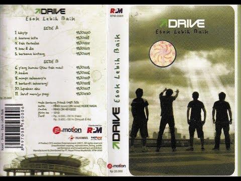 DRIVE - Esok Lebih Baik full album 2007