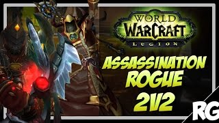 ASSASSINATION IS OP IN ARENA - Assassination Rogue Arena PvP | WoW Legion [7.0.3]