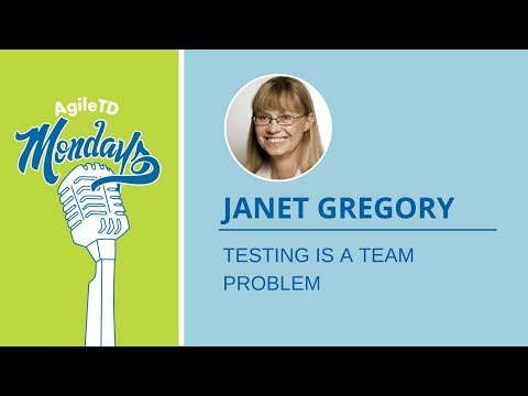 Janet Gregory: Testing is a Team Problem