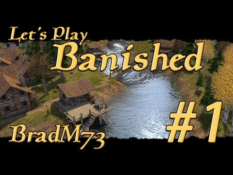 Let's Play Banished - Episode 1:  How to get started
