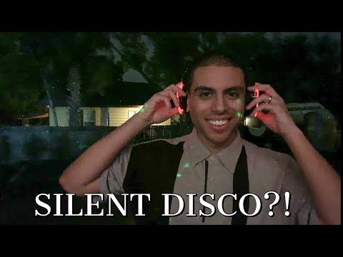 SILENT DISCO   What It Is & What We Think!