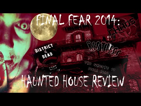 Final Fear/District of The Dead/Dark Labyrinth - 2014 Haunted House Review
