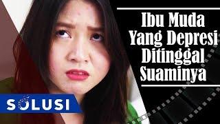Kisah Nyata Ibu Muda Yang Depresi Ditinggal Suaminya | Judith Halim Solusi TV | Eps 78 Part 1