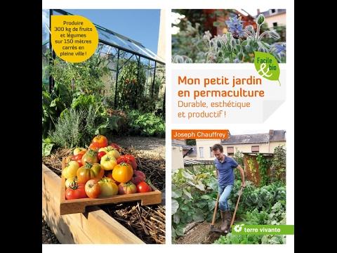 Vid o de pr sentation de mon livre mon petit jardin en permaculture youtube - Dutronc petit jardin youtube limoges ...