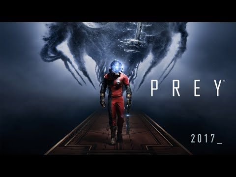 Prey – Official Gameplay Trailer