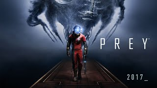Prey Official Gameplay Trailer