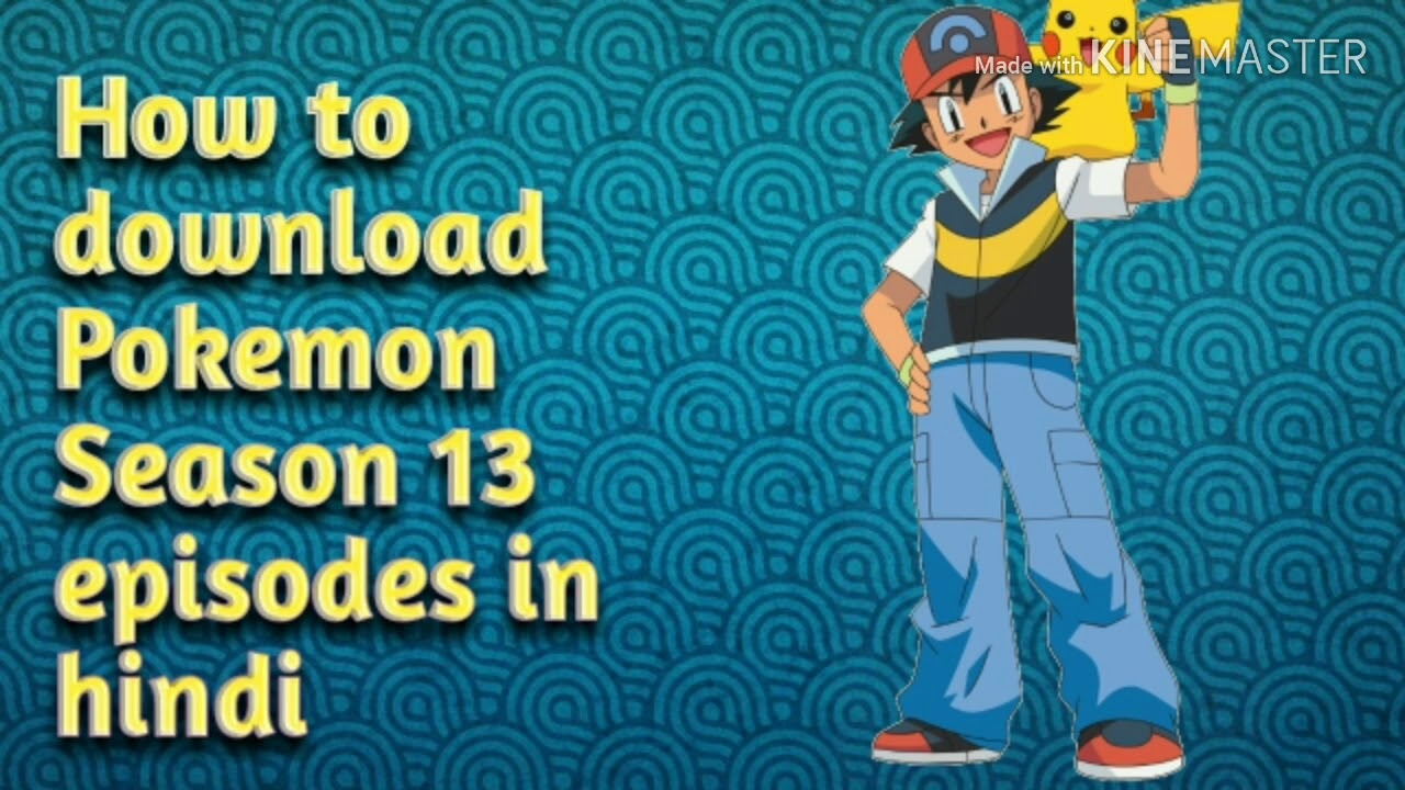 Download How to download Pokemon Season 13 Episodes in hindi