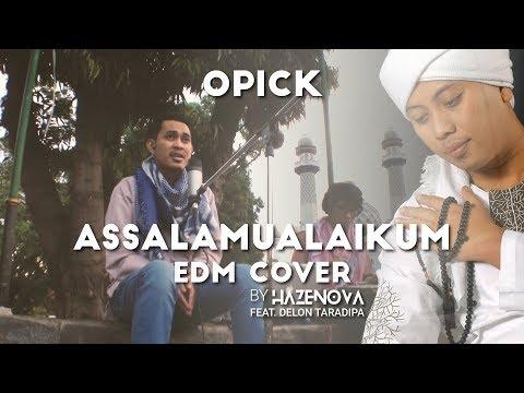 Opick - Assalamualaikum x Lebaran Sebentar Lagi (EDM Cover by Hazenova feat. Delon Taradipa)