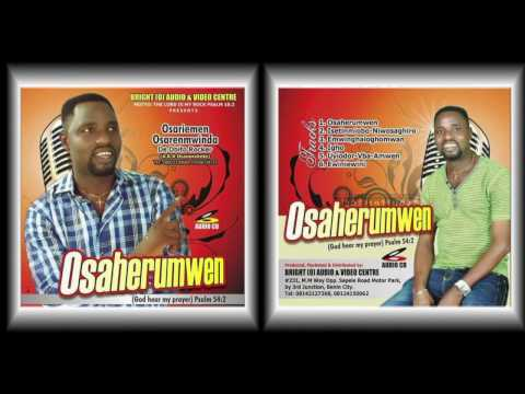 OSARIEMEN OSARENMWINDA. LATEST ALBUM TITLED: OSAHERUMWEN
