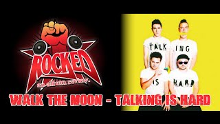 Rocked Album Review: WALK THE MOON - TALKING IS HARD