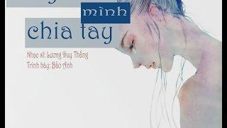 Hay Là Mình Chia Tay ► Bảo Anh    Lyrics