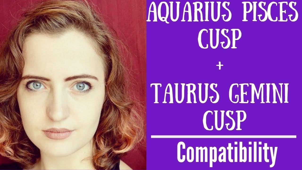 Match cusp taurus gemini love Born on