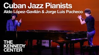 Aldo López-Gavilán and Jorge Luis Pacheco piano duet   LIVE at The Kennedy Center