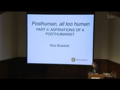 "Rosi Braidotti, ""Aspirations of a Posthumanist"""