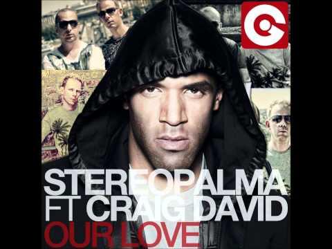 Stereo Palma Feat  Craig David - Our Love (B-sensual Vs  No!end Remix)