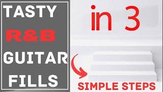 Tasty R&B Guitar Fills in 3 Simple Steps