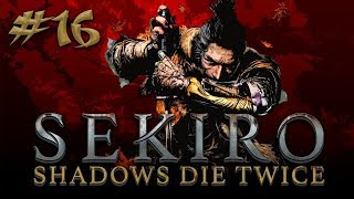 Sekiro: Shadows Die Twice #16