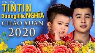 Thần Đồng TIN TIN Cùng Cha ruột DƯƠNG HIẾU NGHĨA | Đón Chào Xuân Mới 2020 Với Muôn Vàn Vui Vẻ