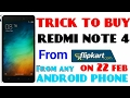 FLASH SALE TRICK TO BUY REDMI NOTE 4( From any phone) from FLIPKART on 23 Feb  | REDMI NOTE 4 SALE