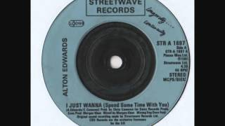 "Alton Edwards - I Just Wanna (UK 7"" Single)"