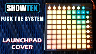 Showtek - Fuck The System | Launchpad Cover by RazoЯ [Project File]