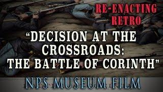 """The Battle of Corinth"" - NPS Museum film - 2004 Re-enacting Retro"