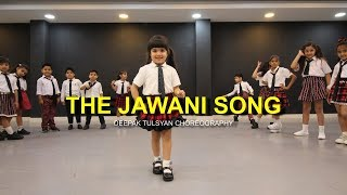 The Jawani Song | Jr. Kids | Deepak Tulsyan Choreography | G M Dance