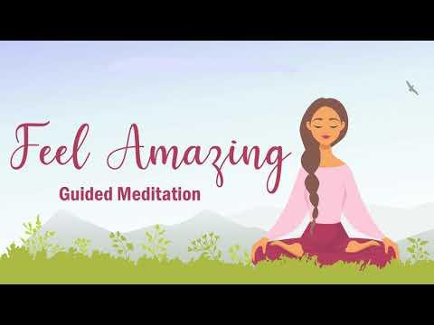 Feel Amazing 10 Minute Guided Meditation