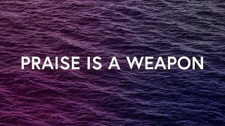 Praise Is A Weapon - Mark & Sarah Tillman x Neon Feather (Lyrics)