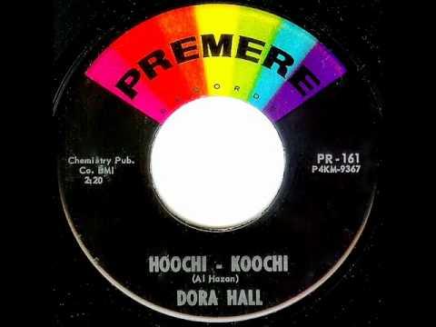 Dora Hall Hoochi Koochi I Dont Want Your Kisses