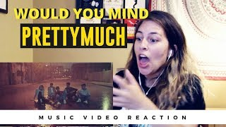 Video PRETTYMUCH - Would You Mind (Official Video) REACTION ! download MP3, 3GP, MP4, WEBM, AVI, FLV Desember 2017