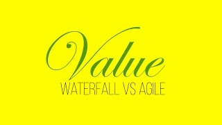 Waterfall, Agile and Value + FREE CHEAT SHEET