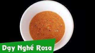 Dạy nấu ăn: Nước chấm chao - rosa.edu.vn