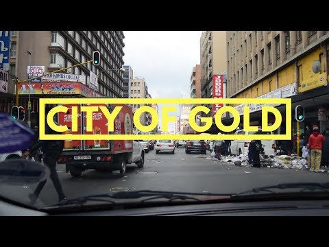 CITY OF GOLD - A Journey to Johannesburg's Troubled Inner City