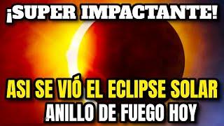 ¡Lo Último! Esto Pasó Justo Ahora 10 Junio 2021 Eclipse Solar Anillo Del Fuego