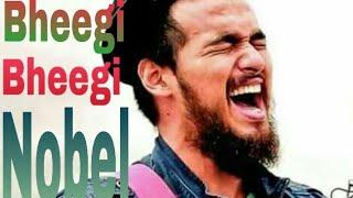 Bheegi Bheegi - Nobel [Sa Re Ga Ma Pa ] 2018 ।। নোবেলের মঞ্চ মাতানো গান Full HD Song 2018 । ভাঙাভারি