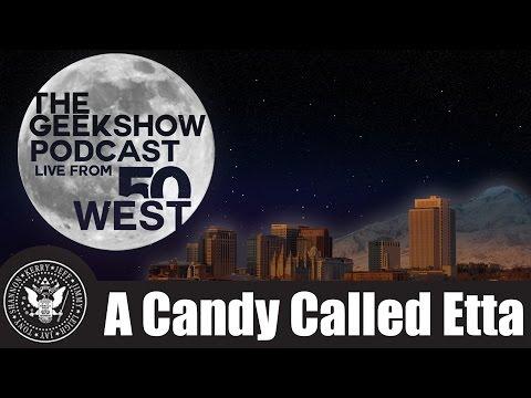Geekshow: A Candy Called Etta 1 of 2