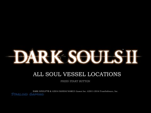 Dark Souls II : All Soul Vessel Locations (Respec your character)