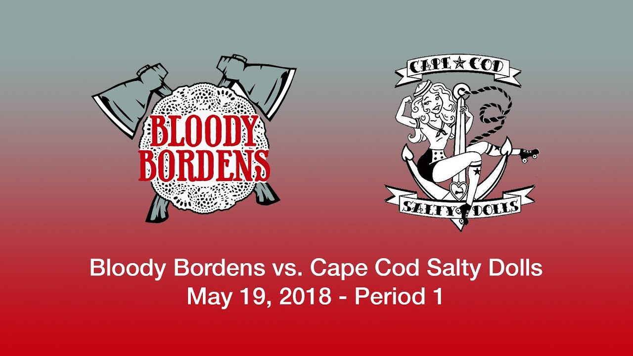 Bloody Bordens vs. Cape Cod Salty Dolls (5/19/18) Part 1